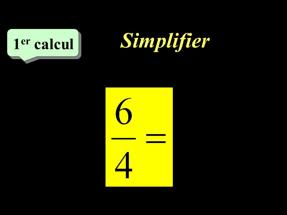 Simplifier 1 er calcul