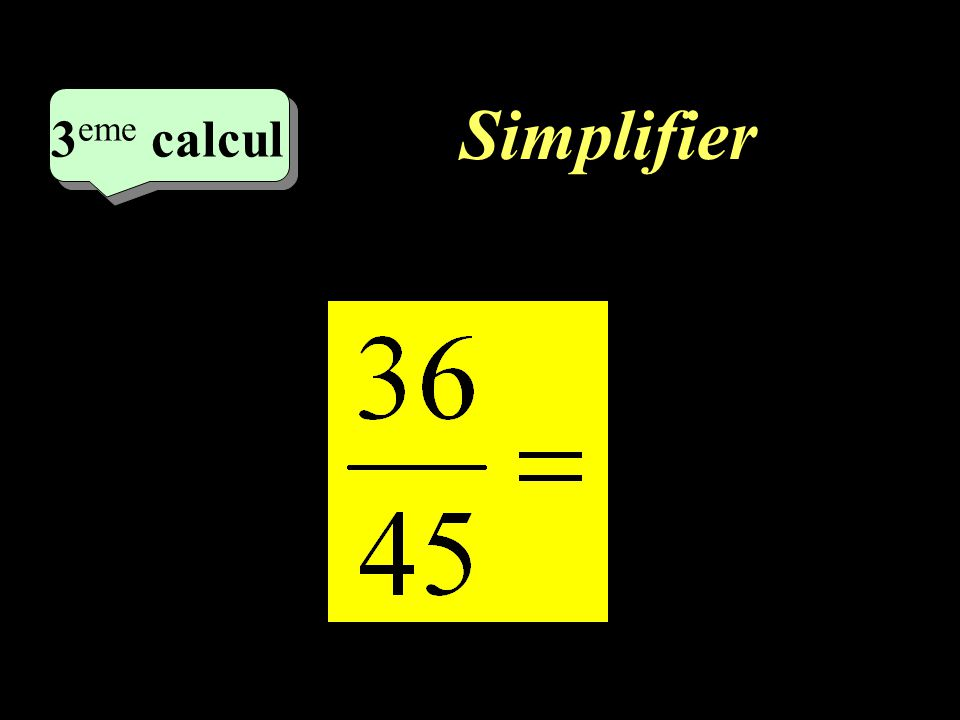 Simplifier –1–1 3 eme calcul 3 eme calcul 3 eme calcul