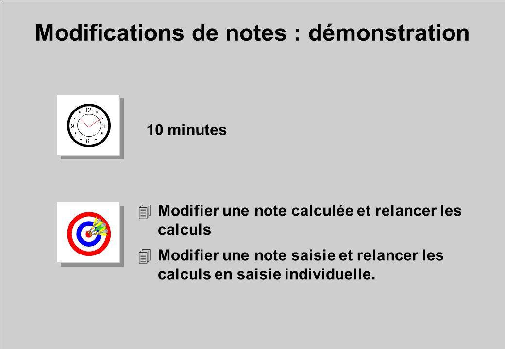 Modifications de notes : démonstration 12 6 3 9 10 minutes 4Modifier une note calculée et relancer les calculs 4Modifier une note saisie et relancer l