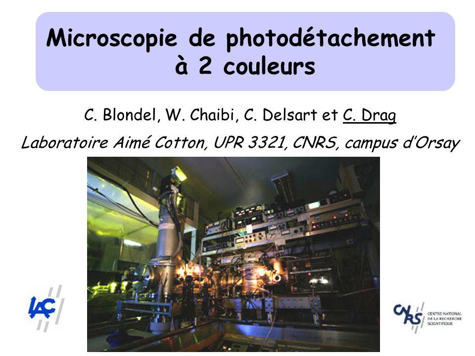 Microscopie de photodétachement à 2 couleurs C.Blondel, W.