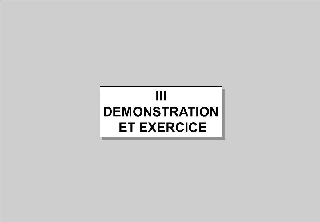 III DEMONSTRATION ET EXERCICE III DEMONSTRATION ET EXERCICE