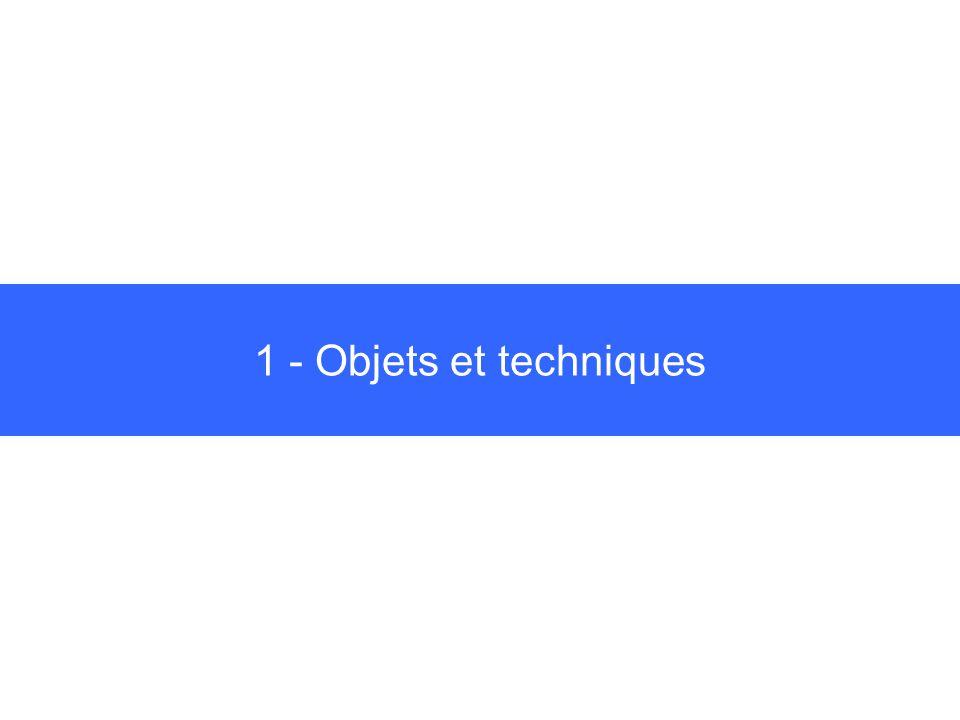 1 - Objets et techniques