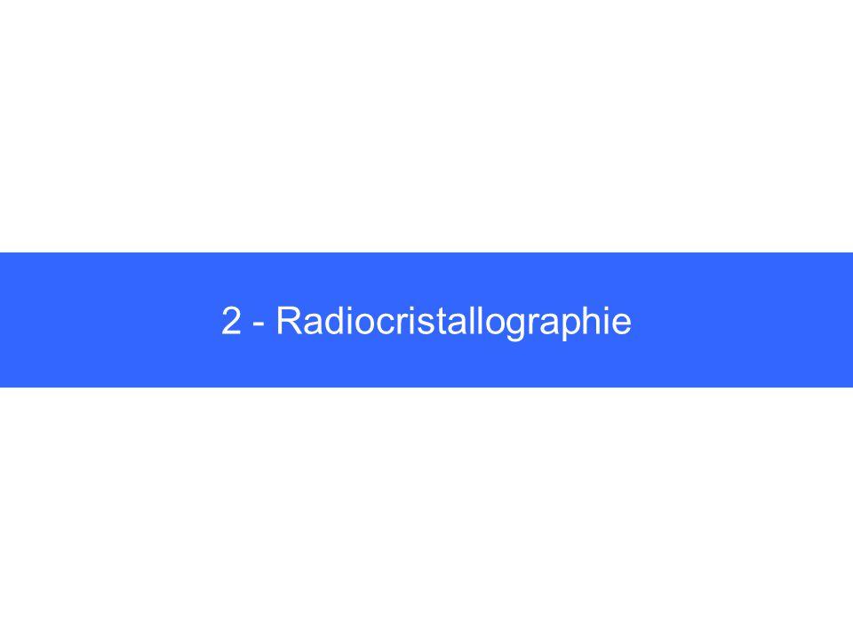 2 - Radiocristallographie