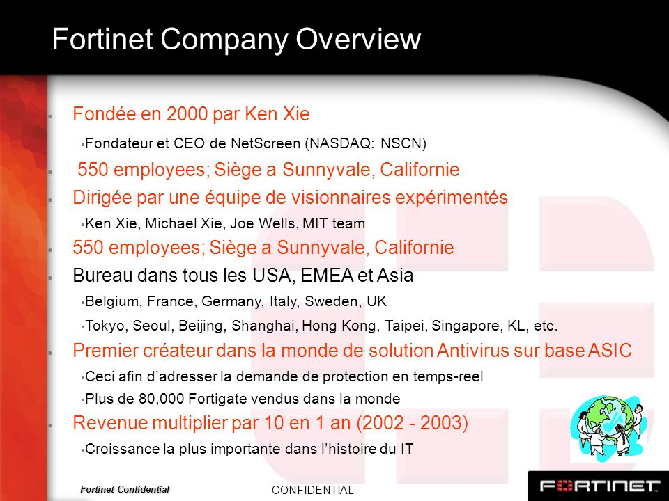 Fortinet Confidential Fortinet Delivers UTM Solutions for the Enterprise