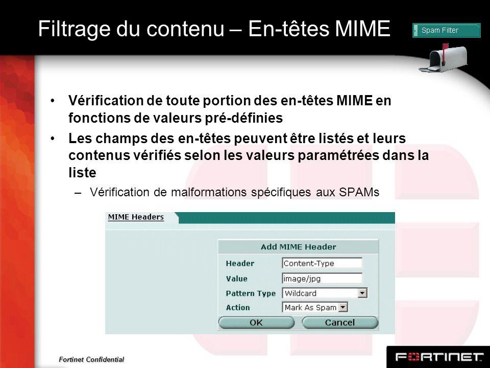 Fortinet Confidential Filtrage du contenu – En-têtes MIME Vérification de toute portion des en-têtes MIME en fonctions de valeurs pré-définies Les cha