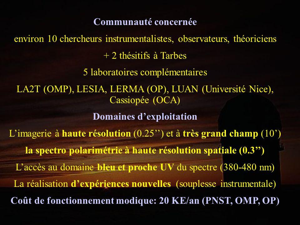Communauté concernée environ 10 chercheurs instrumentalistes, observateurs, théoriciens + 2 thésitifs à Tarbes 5 laboratoires complémentaires LA2T (OM