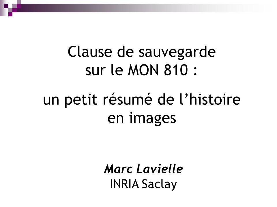 Clause de sauvegarde sur le MON 810 : un petit résumé de lhistoire en images Marc Lavielle INRIA Saclay