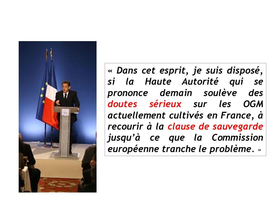 « Dans cet esprit, je suis disposé, si la Haute Autorité qui se prononce demain soulève des doutes sérieux sur les OGM actuellement cultivés en France