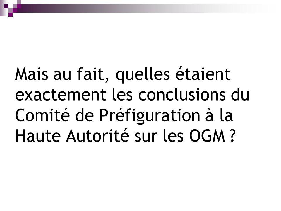 Mais au fait, quelles étaient exactement les conclusions du Comité de Préfiguration à la Haute Autorité sur les OGM ?