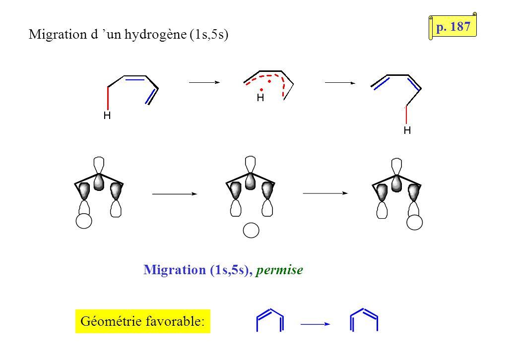 Migration d un hydrogène (1s,5s) Migration (1s,5s), permise Géométrie favorable: p. 187