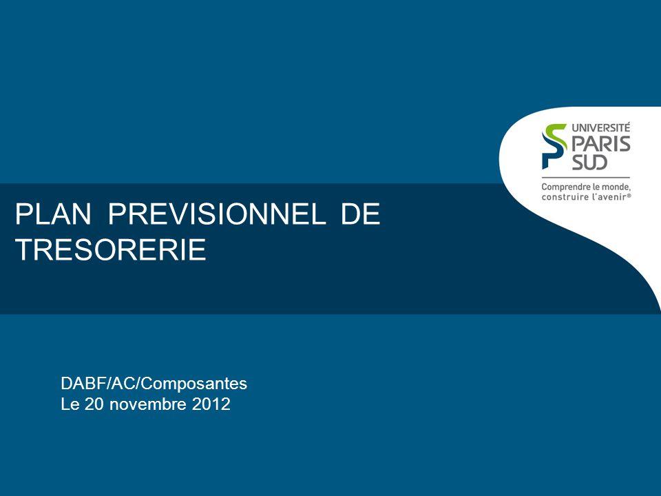 PLAN PREVISIONNEL DE TRESORERIE DABF/AC/Composantes Le 20 novembre 2012