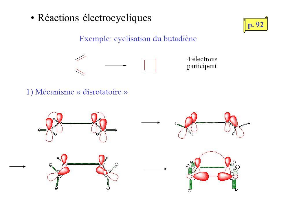 Réactions électrocycliques Exemple: cyclisation du butadiène 1) Mécanisme « disrotatoire » p. 92