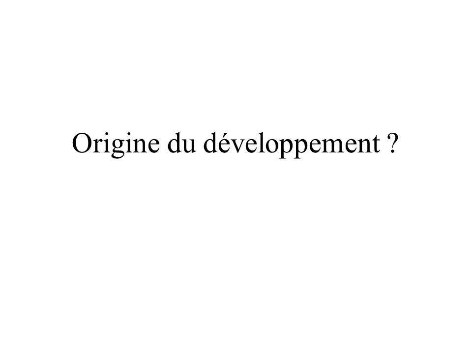 Origine du développement ?