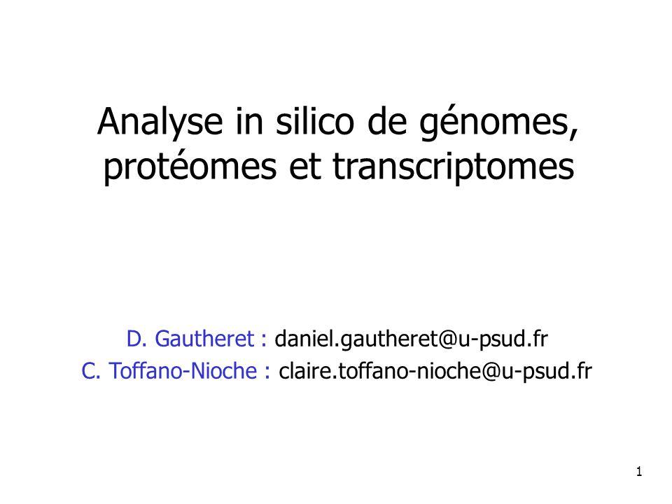1 Analyse in silico de génomes, protéomes et transcriptomes D.