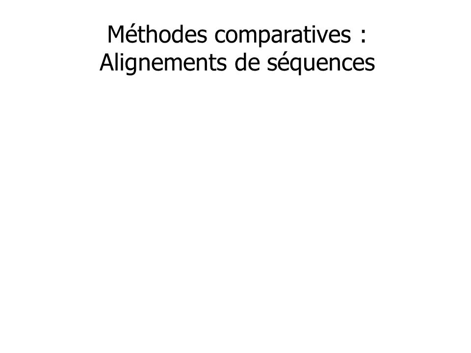Méthodes comparatives : Alignements de séquences