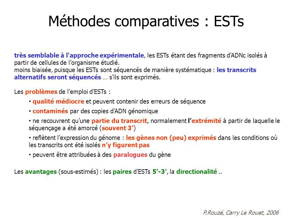 très semblable à l approche expérimentale, les ESTs étant des fragments dADNc isolés à partir de cellules de lorganisme étudié.