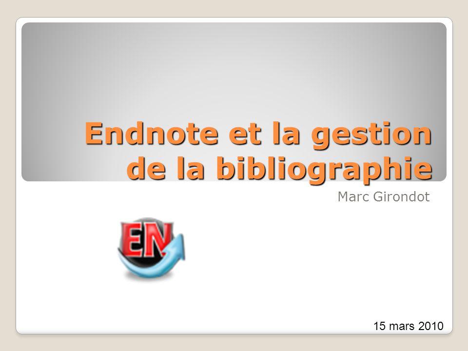 Endnote et la gestion de la bibliographie Marc Girondot 15 mars 2010