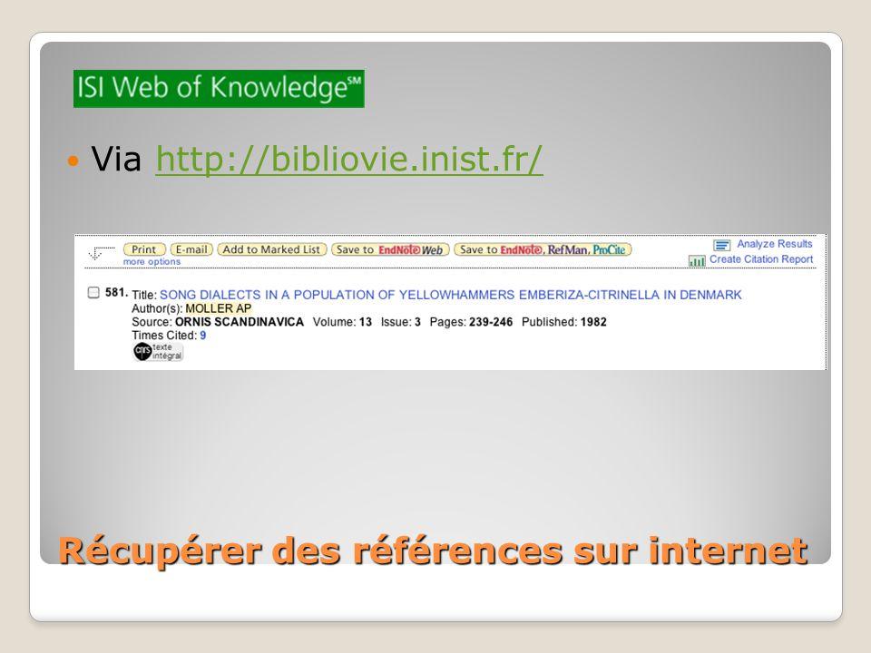 Récupérer des références sur internet Via http://bibliovie.inist.fr/http://bibliovie.inist.fr/