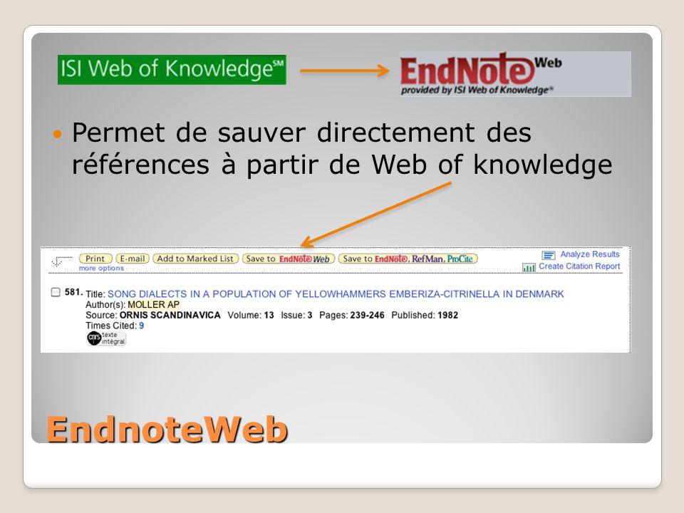 EndnoteWeb Permet de sauver directement des références à partir de Web of knowledge