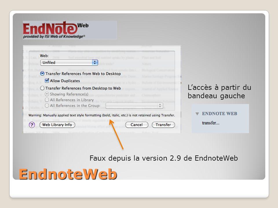 EndnoteWeb Laccès à partir du bandeau gauche Faux depuis la version 2.9 de EndnoteWeb