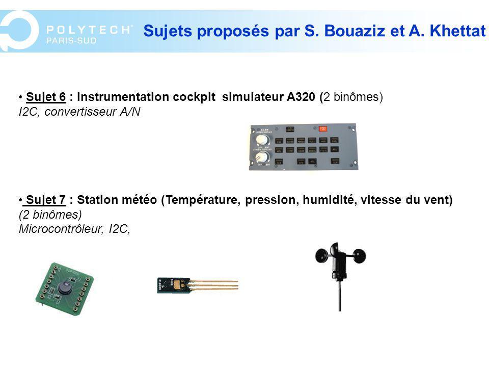Sujet 6 : Instrumentation cockpit simulateur A320 (2 binômes) I2C, convertisseur A/N Sujet 7 : Station météo (Température, pression, humidité, vitesse