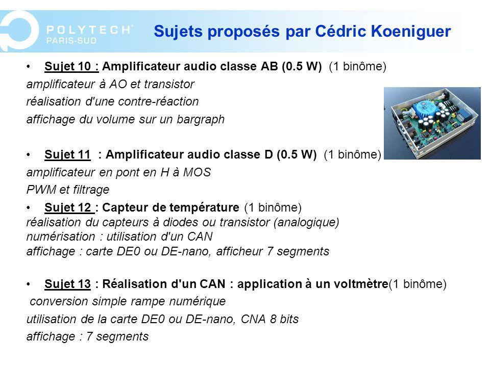 Sujets proposés par Cédric Koeniguer Sujet 10 : Amplificateur audio classe AB (0.5 W) (1 binôme) amplificateur à AO et transistor réalisation d'une co