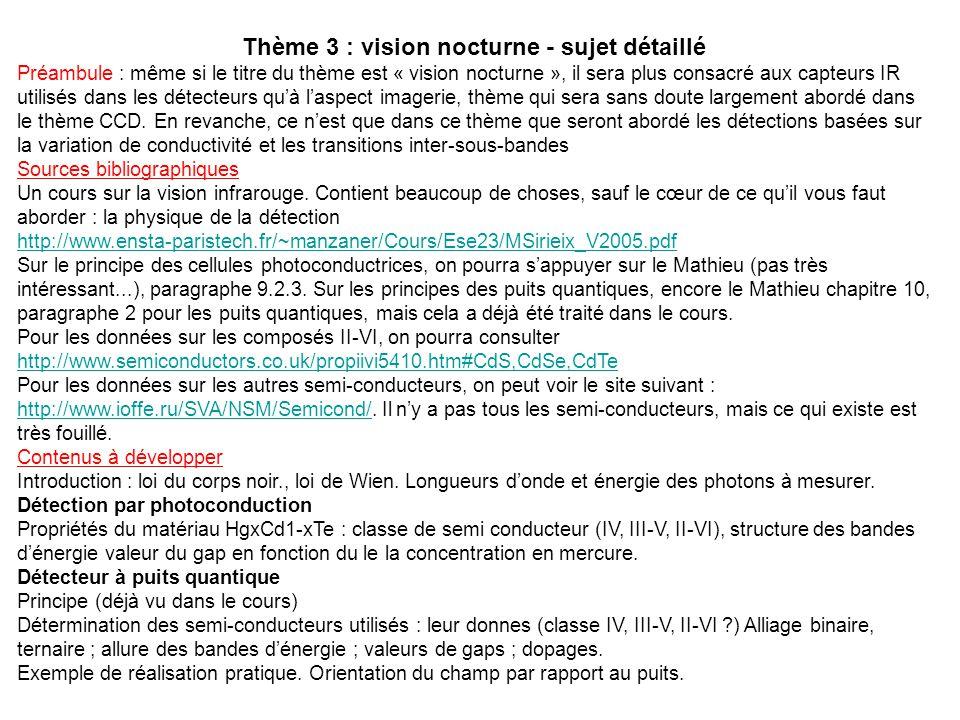 Thème 3 : vision nocturne - sujet détaillé Préambule : même si le titre du thème est « vision nocturne », il sera plus consacré aux capteurs IR utilis