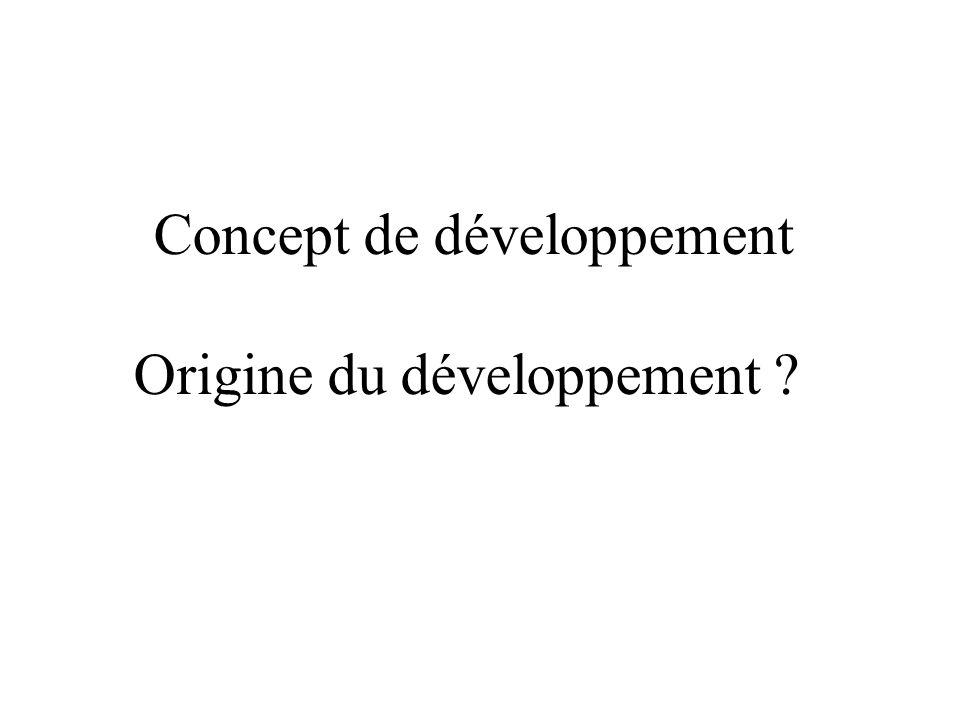 Concept de développement Origine du développement ?