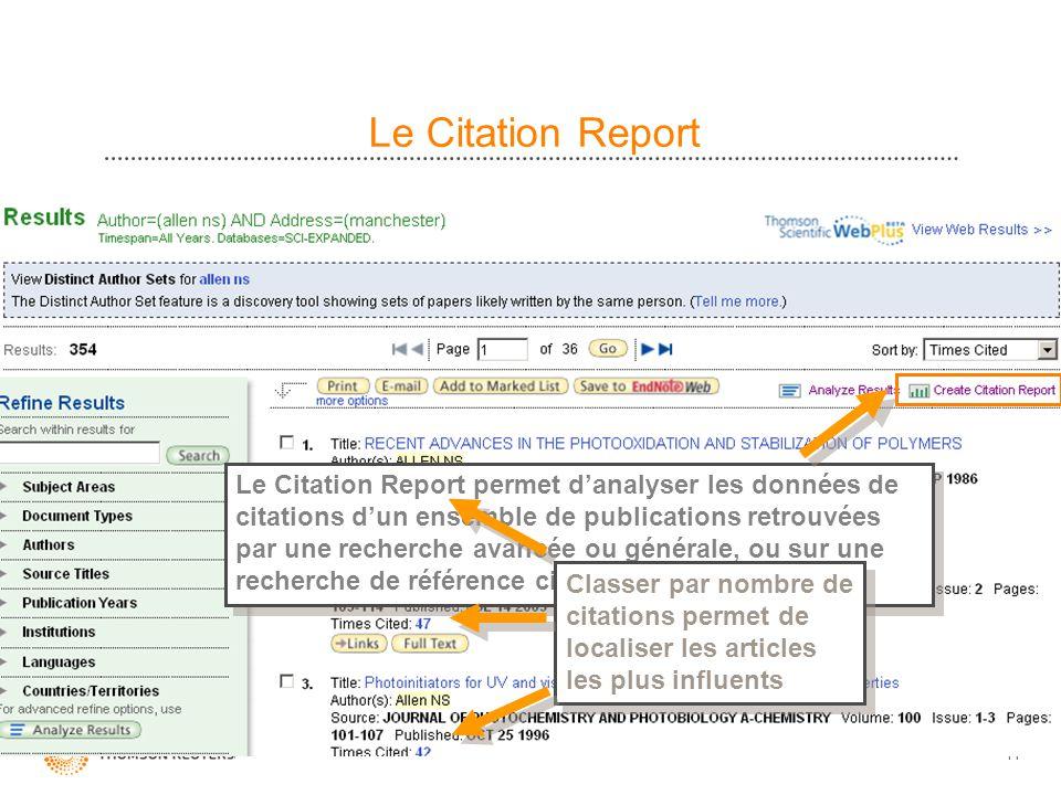 11 Le Citation Report Le Citation Report permet danalyser les données de citations dun ensemble de publications retrouvées par une recherche avancée o