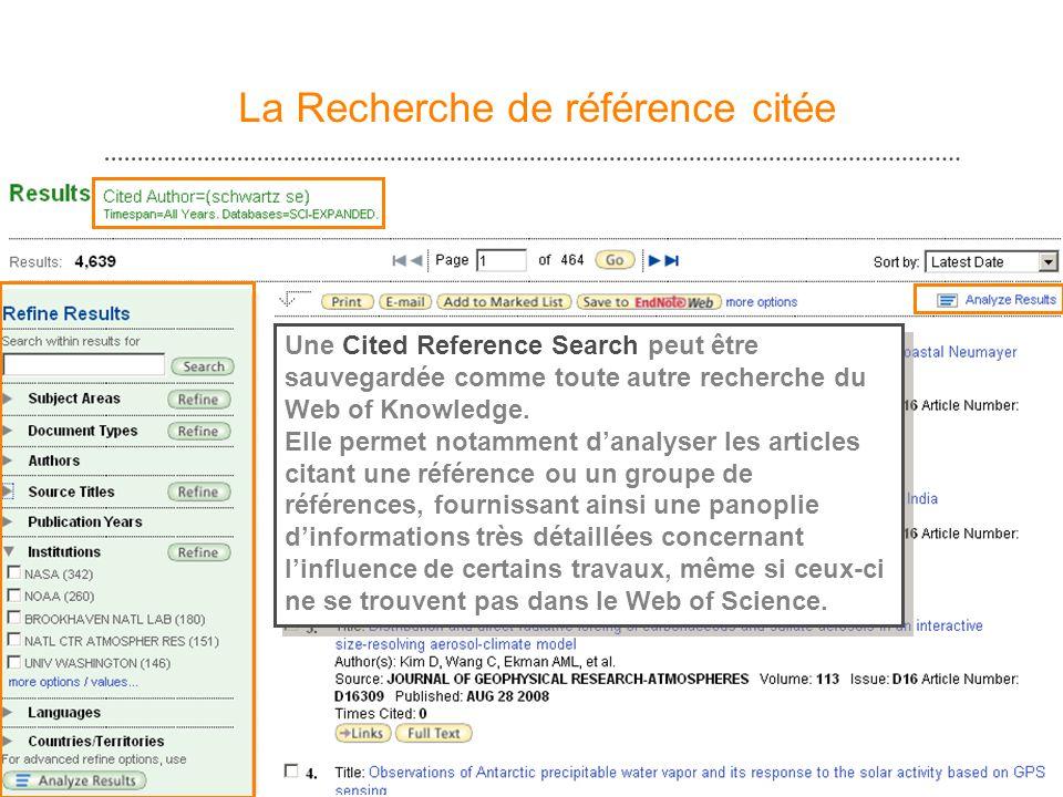 15 La Recherche de référence citée Une Cited Reference Search peut être sauvegardée comme toute autre recherche du Web of Knowledge. Elle permet notam