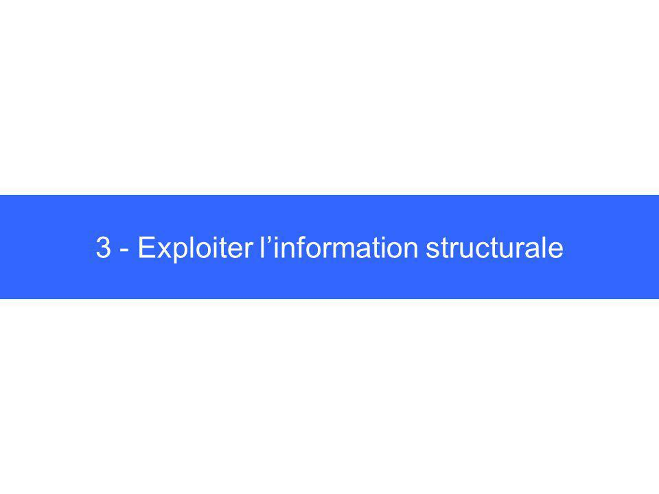 3 - Exploiter linformation structurale