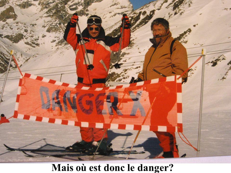 Mais où est donc le danger?