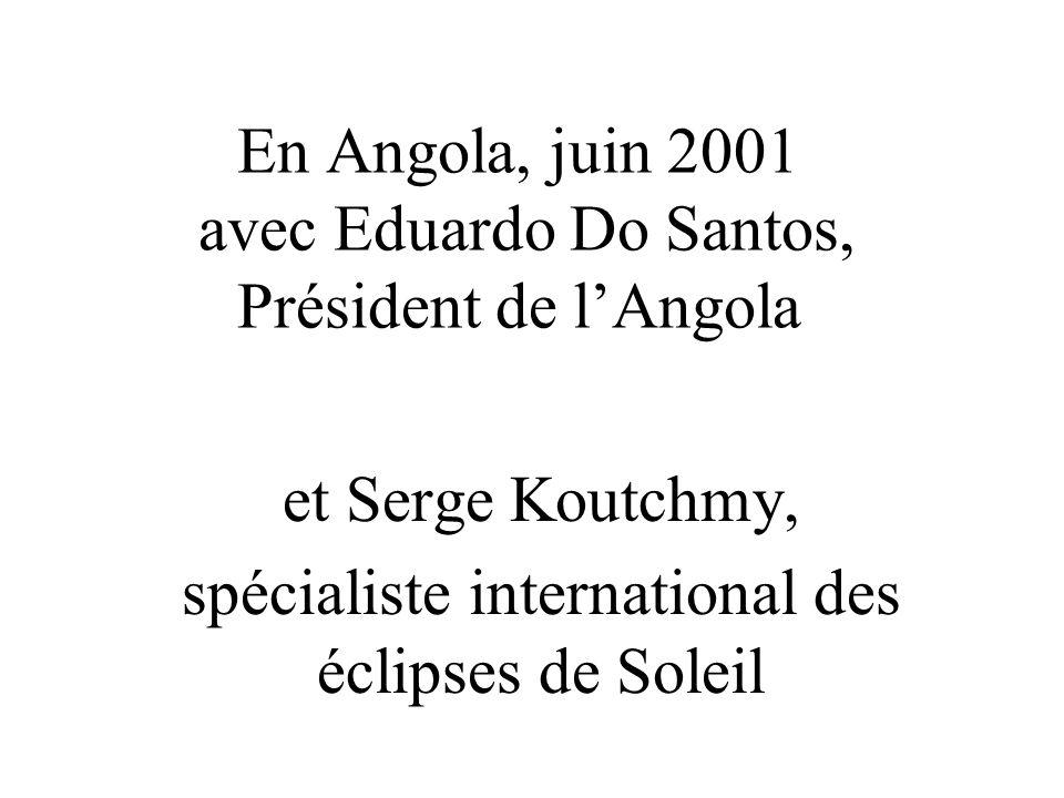 En Angola, juin 2001 avec Eduardo Do Santos, Président de lAngola et Serge Koutchmy, spécialiste international des éclipses de Soleil