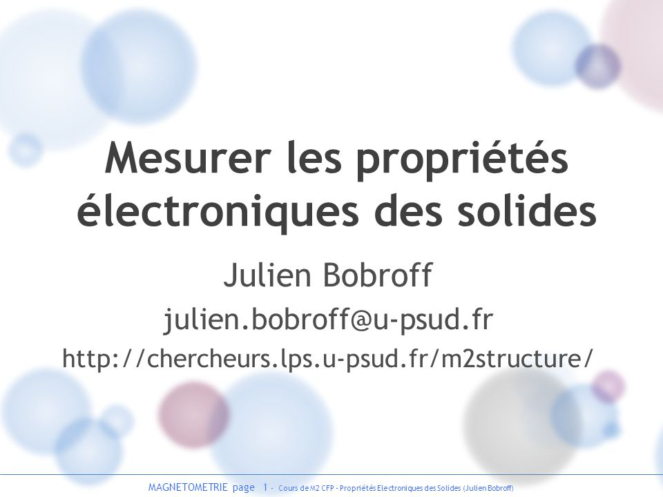 MAGNETOMETRIE page 2 - Cours de M2 CFP - Propriétés Electroniques des Solides (Julien Bobroff) léquipe Julien Bobroff Frédéric Bouquet Fabrice Bert Véronique Brouet
