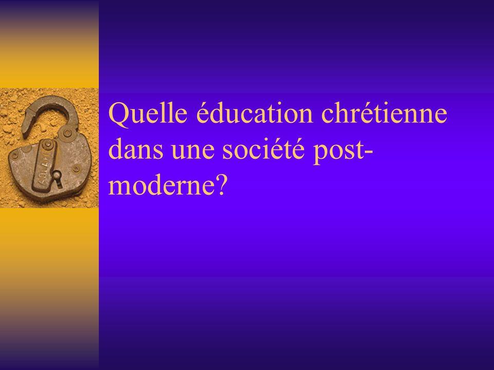 Quelle éducation chrétienne dans une société post- moderne?