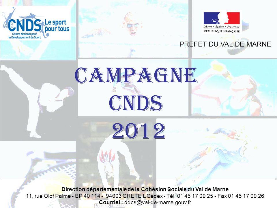 CAMPAGNE CNDS 2012 PREFET DU VAL DE MARNE Direction départementale de la Cohésion Sociale du Val de Marne 11, rue Olof Palme - BP 40 114 - 94003 CRETE