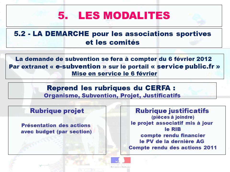 5.2 - LA DEMARCHE pour les associations sportives et les comités La demande de subvention se fera à compter du 6 février 2012 Par extranet « e-subvent