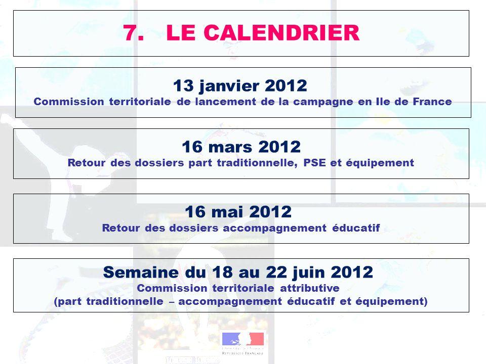 13 janvier 2012 Commission territoriale de lancement de la campagne en Ile de France Semaine du 18 au 22 juin 2012 Commission territoriale attributive