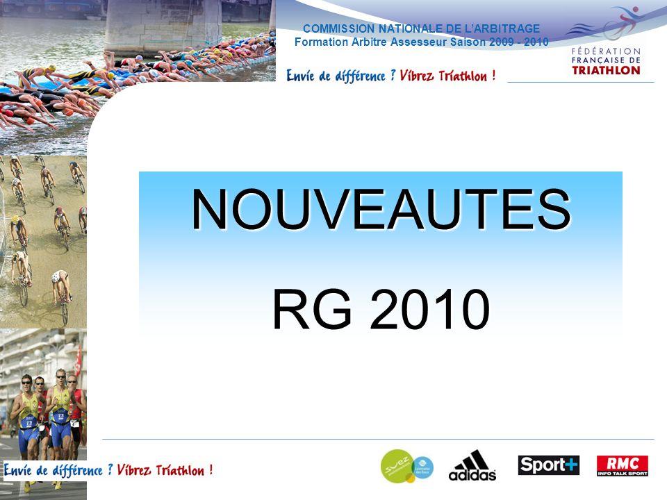 COMMISSION NATIONALE DE LARBITRAGE Formation Arbitre Assesseur Saison 2009 - 2010 NOUVEAUTES RG 2010