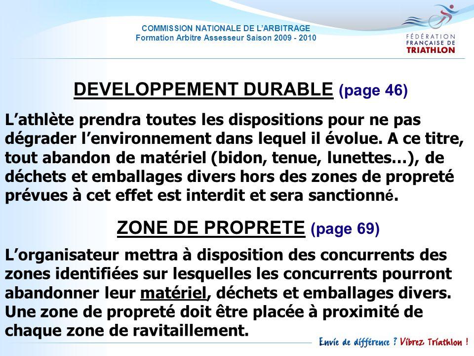 COMMISSION NATIONALE DE LARBITRAGE Formation Arbitre Assesseur Saison 2009 - 2010 Lathlète prendra toutes les dispositions pour ne pas dégrader lenvironnement dans lequel il évolue.