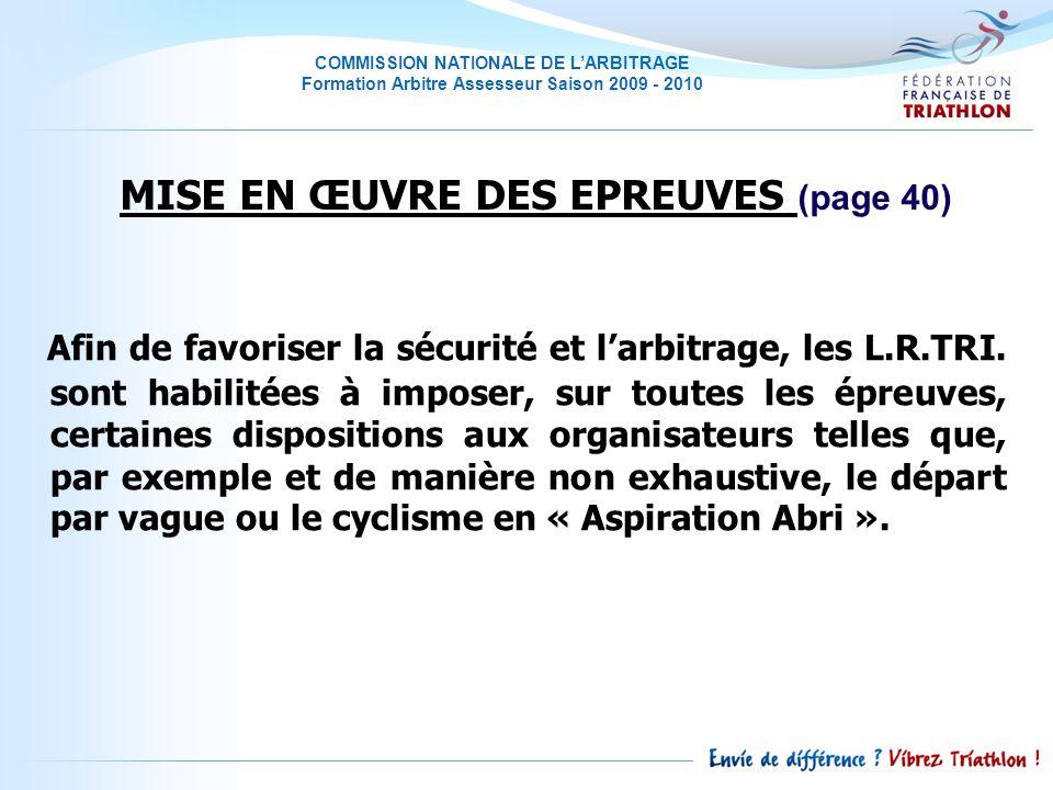COMMISSION NATIONALE DE LARBITRAGE Formation Arbitre Assesseur Saison 2009 - 2010 Afin de favoriser la sécurité et larbitrage, les L.R.TRI.