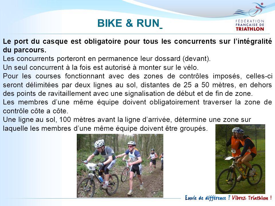 BIKE & RUN Le port du casque est obligatoire pour tous les concurrents sur lintégralité du parcours.
