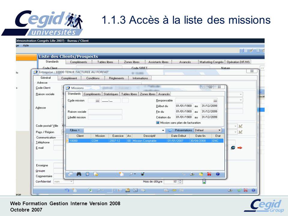 Web Formation Gestion Interne Version 2008 Octobre 2007 1.1.4 Accès à la fiche mission