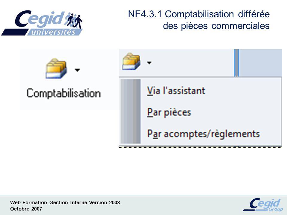 Web Formation Gestion Interne Version 2008 Octobre 2007 NF4.3.2 Comptabilisation différée des pièces commerciales