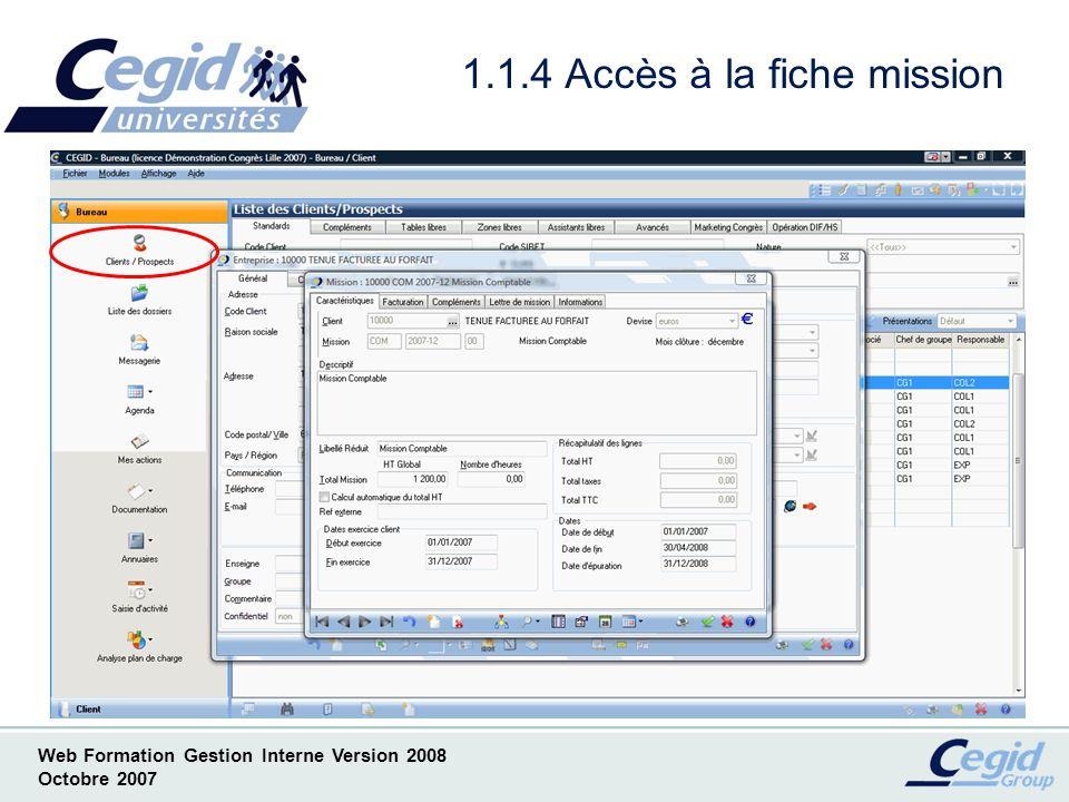 Web Formation Gestion Interne Version 2008 Octobre 2007 1.1.5 Accès au Grand Livre Mission