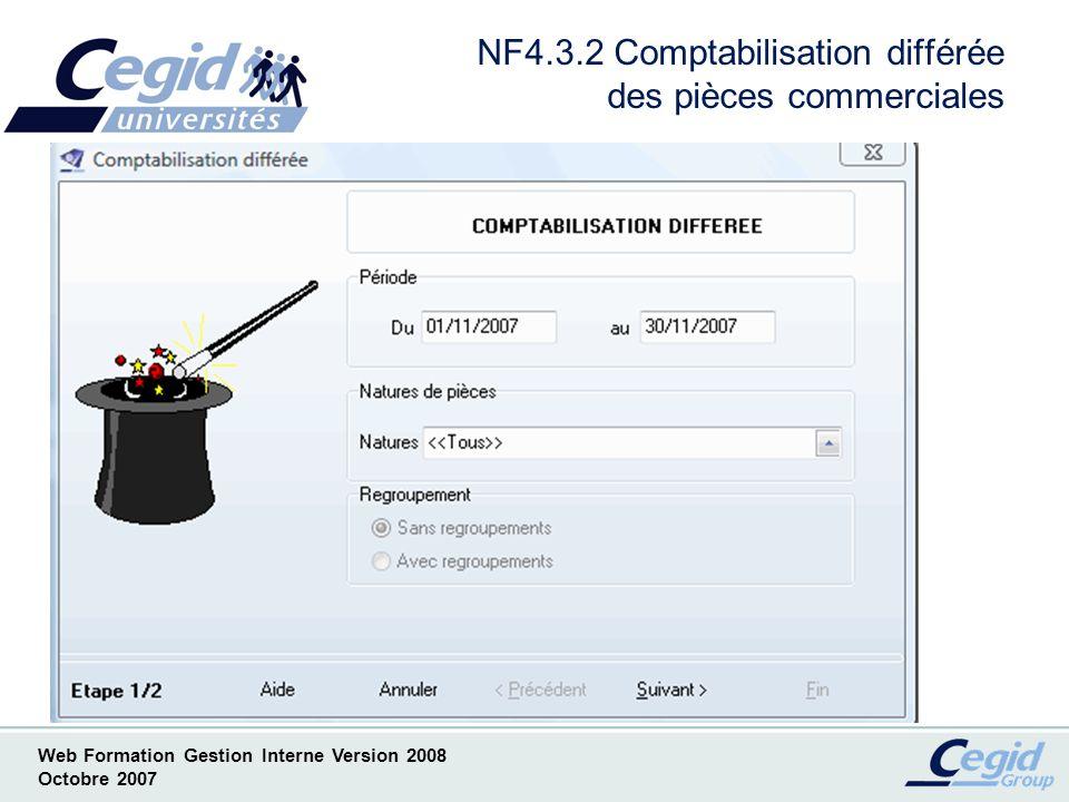Web Formation Gestion Interne Version 2008 Octobre 2007 NF4.3.3 Comptabilisation différée des pièces commerciales