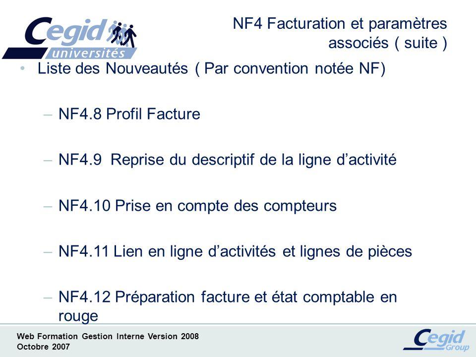 Web Formation Gestion Interne Version 2008 Octobre 2007 NF4.8.1 Profil Facture Diverses améliorations Profil facture : Sous total par mission cf.