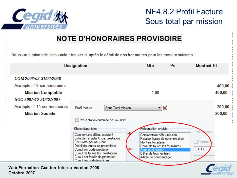 Web Formation Gestion Interne Version 2008 Octobre 2007 NF4.8.2 Profil Facture Sous total par mission