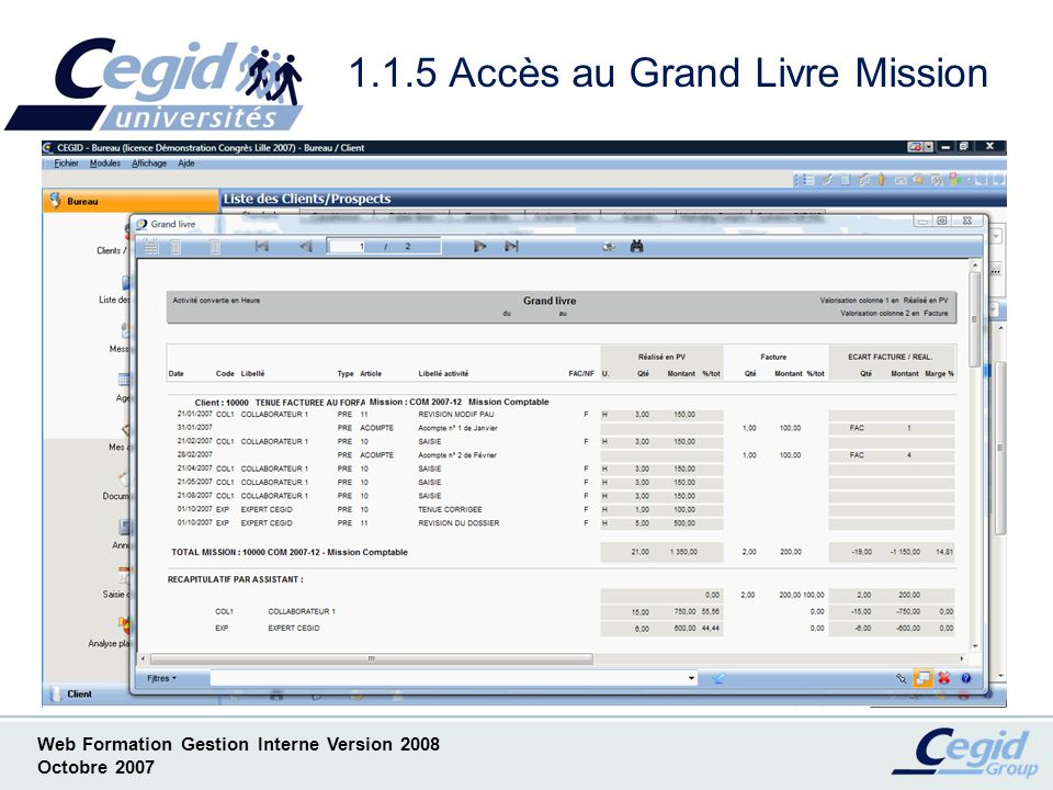 Web Formation Gestion Interne Version 2008 Octobre 2007 1.1.5 Accès au Grand Livre Mission
