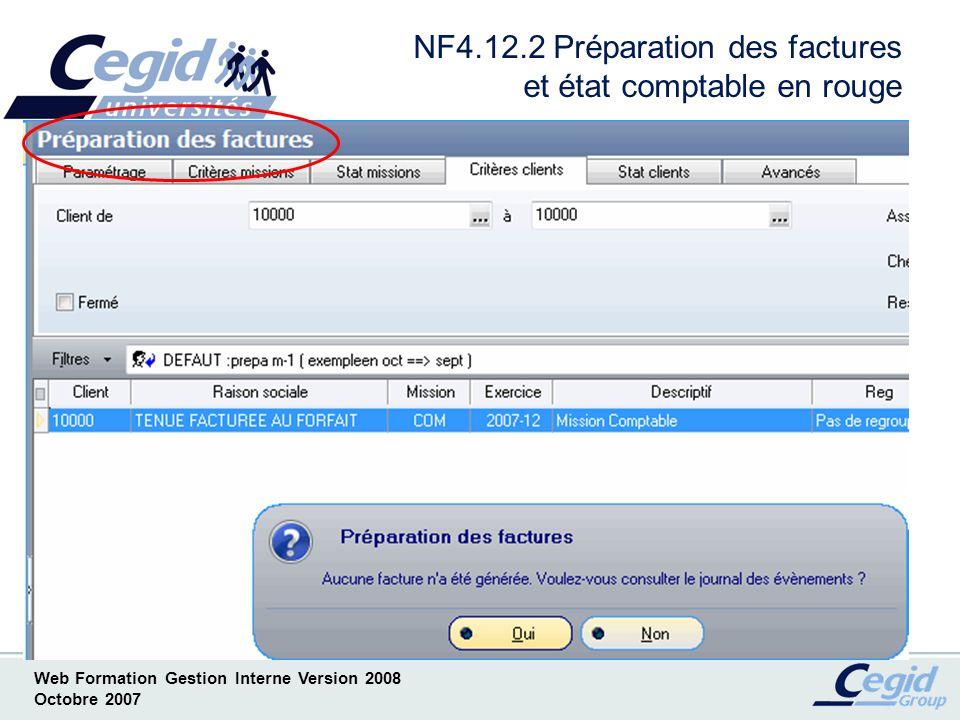 Web Formation Gestion Interne Version 2008 Octobre 2007 NF4.12.3 Préparation des factures et état comptable en rouge